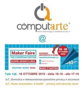 Invito ComputArte per Maker Faire 2015 ROMA - 16 Ottobre 2015 - ore 16 15- 17 15