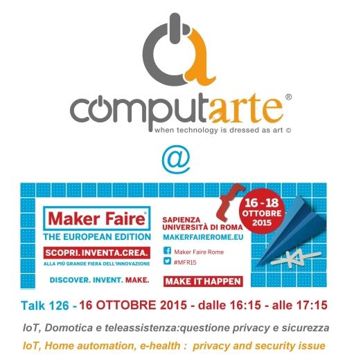Invito ComputArte alla Maker Faire 16 Ottobre 2015 #MFR15